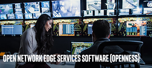 Open Network Edge Services Software (OpenNESS)