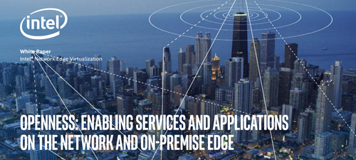OpenNESS: Enabling services and applications on the Network and On-Premise Edge